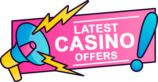 Latest casino offers