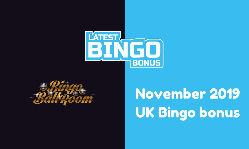 Latest UK bingo bonus from Bingo Ballroom Casino November 2019